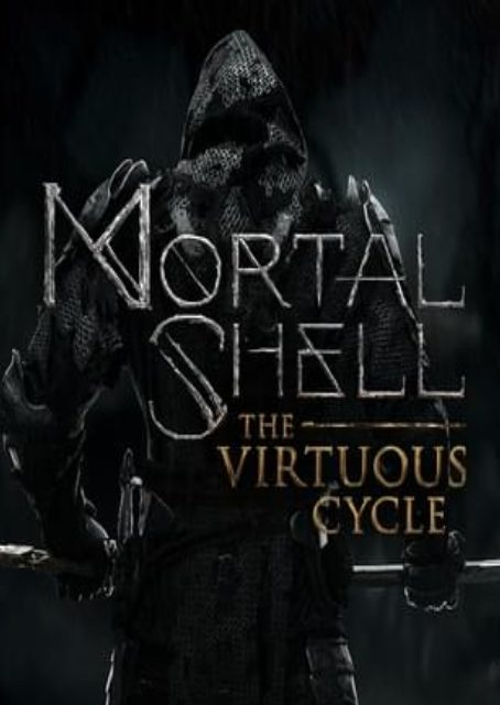MORTAL SHELL : THE VIRTUOUS CYCLE PROPER